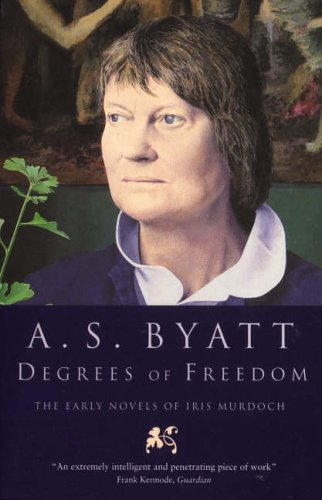 9780099302247: Degrees Of Freedom: The Early Novels of Iris Murdoch