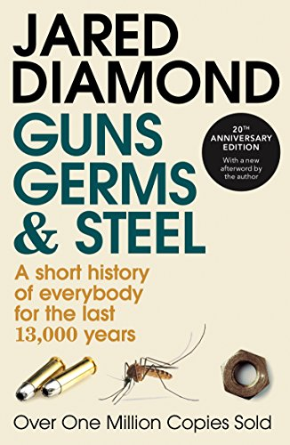 9780099302780: GUNS, GERMS AND STEEL - A Short History of Everybody for the Last 13,000 Years
