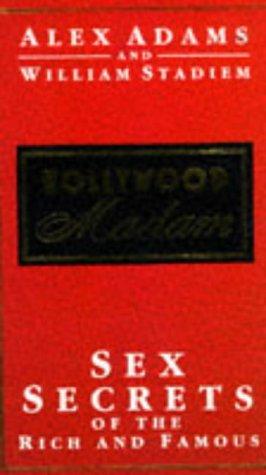 Hollywood Madam - Sex Secrets of the: Adams, Alex; Stadier,