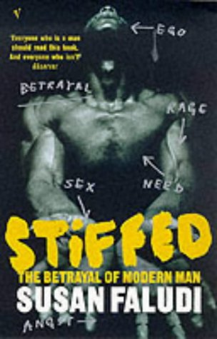 9780099304913: Stiffed: The Betrayal of Modern Man
