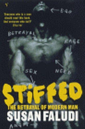 9780099304913: Stiffed: The Betrayal of Modern Man