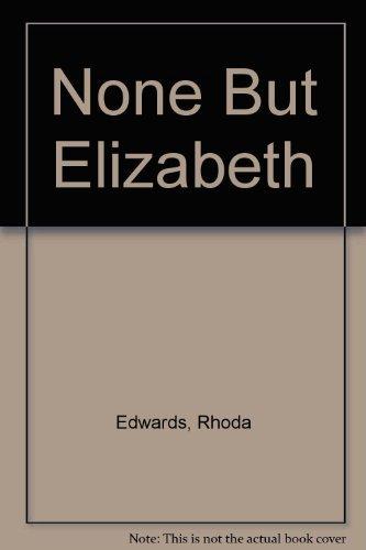 9780099305804: None but Elizabeth
