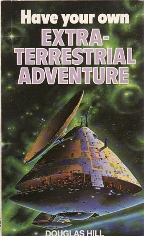 9780099307006: Have your own extra-terrestrial adventure