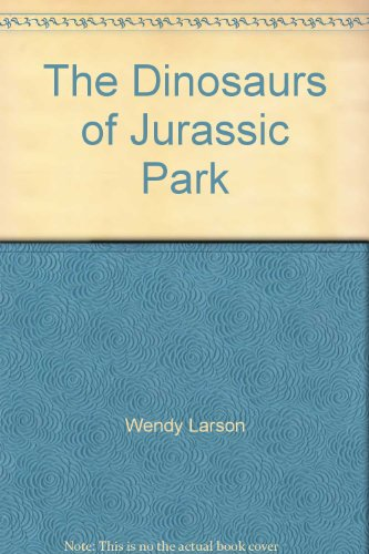 9780099307211: The Dinosaurs of Jurassic Park