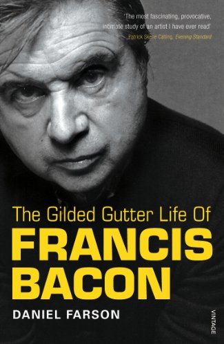 9780099307815: The Gilded Gutter Life Of Francis Bacon: The Authorized Biography