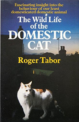 9780099312109: The Wild Life of the Domestic Cat