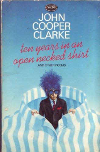 9780099312406: Ten Years in an Open Necked Shirt