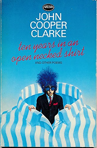 9780099312406: Ten Years in an Open Necked Shirt (Arena Books)