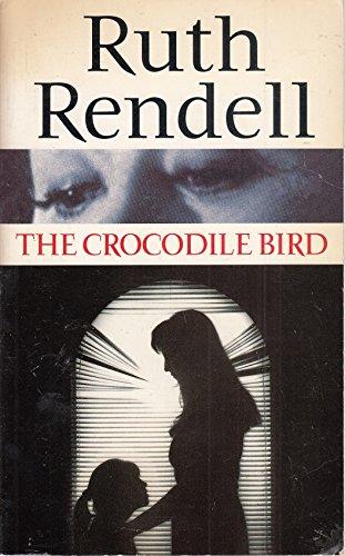 9780099312512: The Crocodile Bird