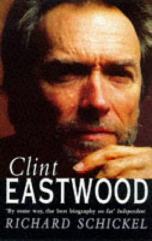 9780099312819: Clint Eastwood: A Biography
