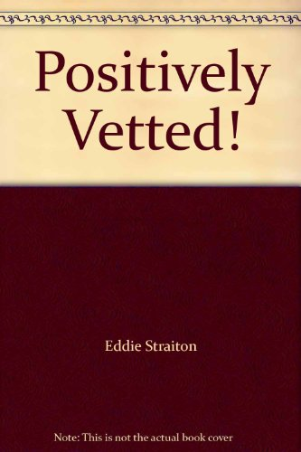 9780099313601: Positively Vetted!