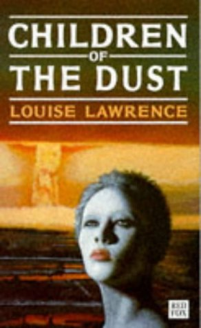 9780099314110: Children of the Dust (Red Fox Young Adult Books)