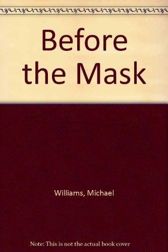 9780099315711: Before the Mask