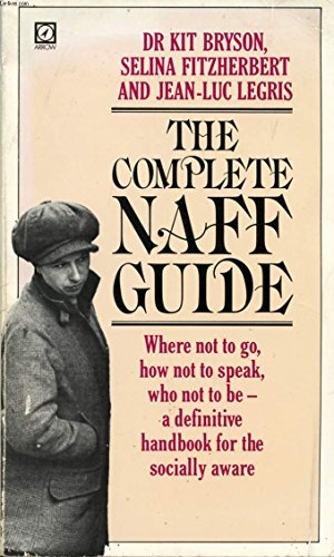 9780099317609: Complete Naff Guide