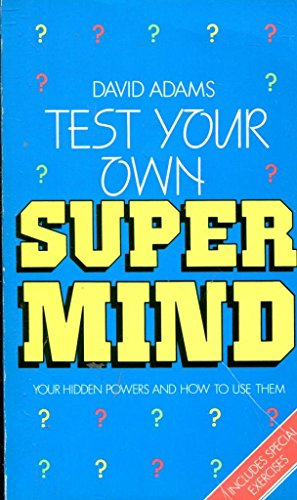 9780099317807: Test Your Own Supermind: Your Hidden Powers and How to Use Them
