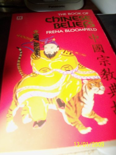 9780099319009: The Book of Chinese Beliefs, a Journey into the Chinese Inner World