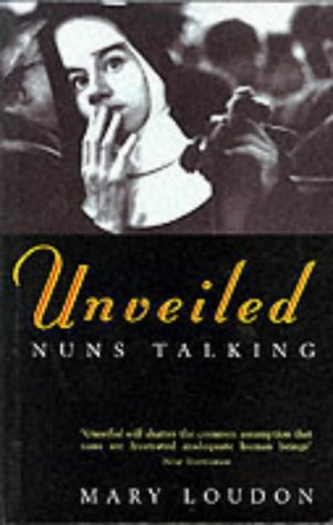 9780099326519: Unveiled : Nuns Talking