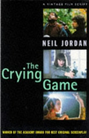 9780099327110: The Crying Game (A Vintage film script)