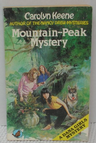 MOUNTAIN-PEAK MYSTERY: A Dana Girls Mystery: Keene, Carolyn