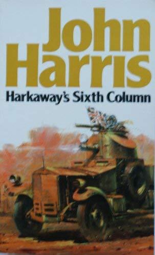 9780099329602: Harkaway's Sixth Column