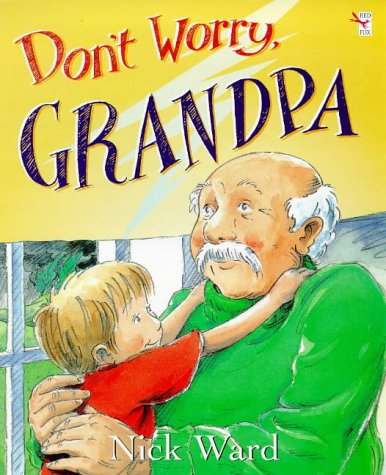 9780099333913: Don't Worry, Grandpa (Red Fox picture book)