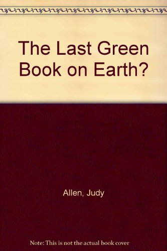 9780099337119: The Last Green Book on Earth?