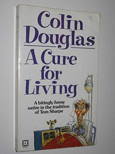 9780099347002: Cure for Living