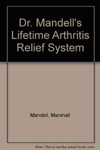 9780099348108: DR. MANDELL\\\\\'S LIFETIME ARTHRITIS RELIEF SYSTEM