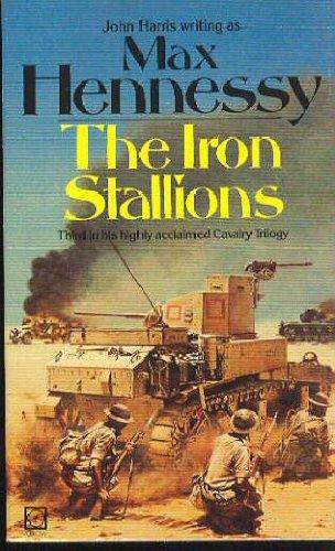 9780099348702: Iron Stallions, The