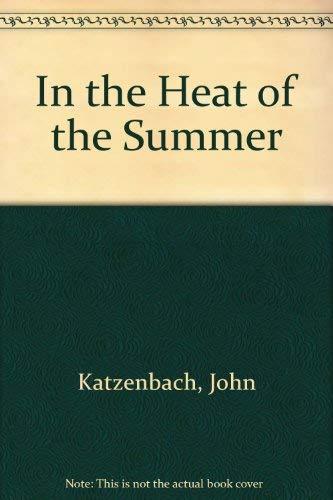 In the Heat of the Summer: Katzenbach, John