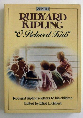 9780099350002: O Beloved Kids: Rudyard Kipling's Letters to His Children (Zenith S.)
