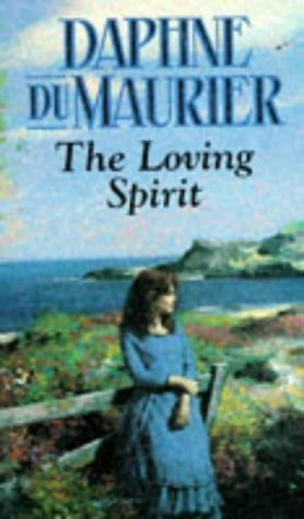 The Loving Spirit: DAPHNE DU MAURIER