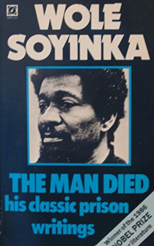 9780099352006: The Man Died: Prison Notes of Wole Soyinka