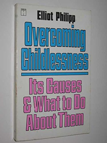 9780099352402: Overcoming Childlessness: Its Causes and What to Do About Them