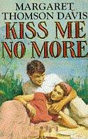 9780099353515: Kiss Me No More