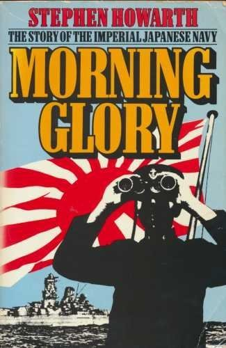 9780099356004: Morning Glory: History of the Imperial Japanese Navy