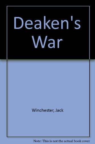 9780099356608: Deaken's War