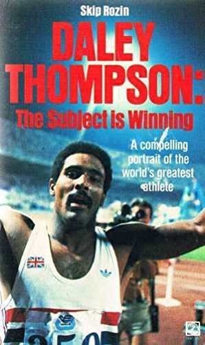 9780099357100: Daley Thompson: The Subject Is Winning