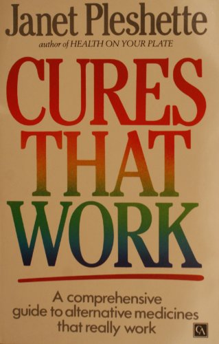 9780099358404: Cures That Work: Comprehensive Guide to Alternative Medicines That Really Work