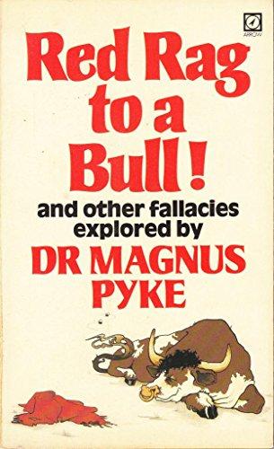 Red Rag to a Bull!: Magnus Pyke