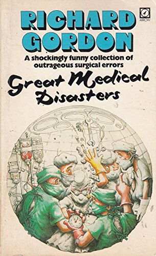 9780099363507: Great Medical Disasters