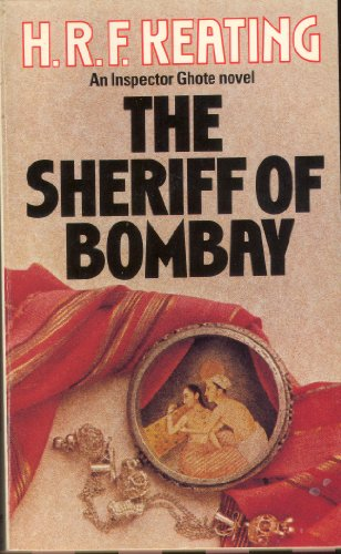 9780099367109: The Sheriff Of Bombay (An Inspector Ghote Novel)
