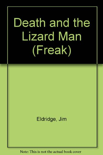 9780099371816: Death and the Lizard Man (Freak)