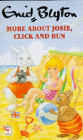 More About Josie, Click and Bun (Red: Enid Blyton