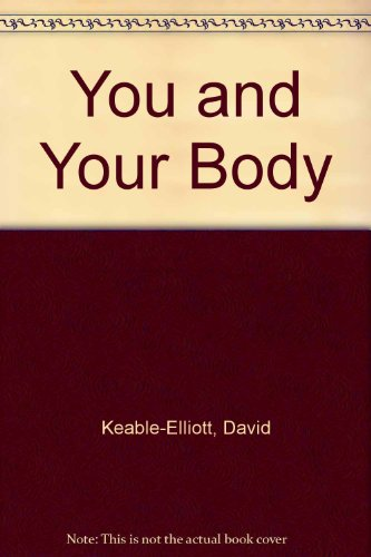 9780099373506: You And Your Body