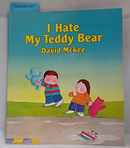 9780099375104: I Hate My Teddy Bear (A Sparrow book)