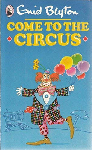 9780099375906: Come to the Circus