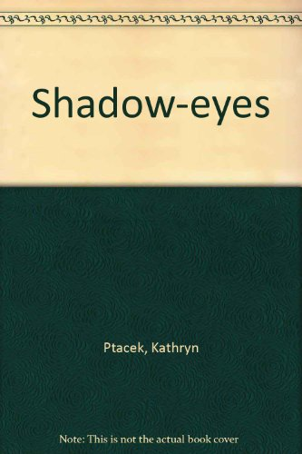 9780099376309: Shadow-eyes