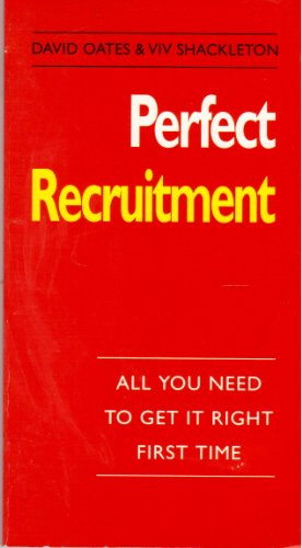9780099379218: Perfect Recruitment: All You Need to Get it Right First Time (The perfect series)