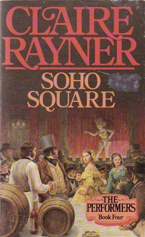9780099380108: Soho Square (The Performers)